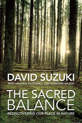 The Sacred Balance: Rediscovering Our Place in Nature - Suzuki, David T