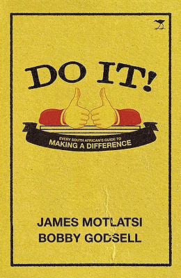 Do It!: Every South African's Guide to Making a Difference - Godsell, Bobby, and Motlatsi, James