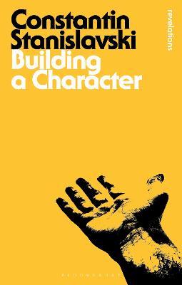 Building a Character - Stanislavski, Constantin