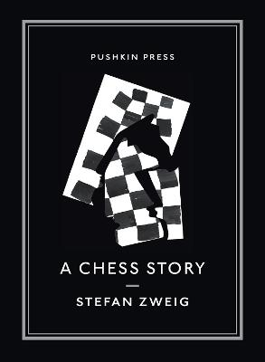 A Chess Story - Zweig, Stefan, and Starritt, Alexander (Translated by), and Borner, Petra (Designer)