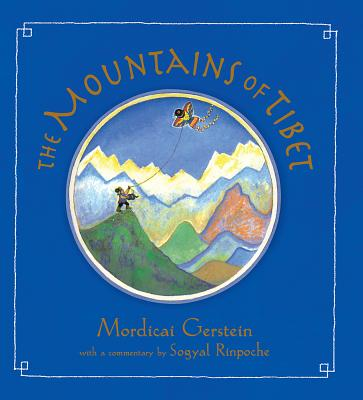 The Mountains of Tibet - Gerstein, Mordicai, and Rinpoche, Sogyal (Commentaries by)