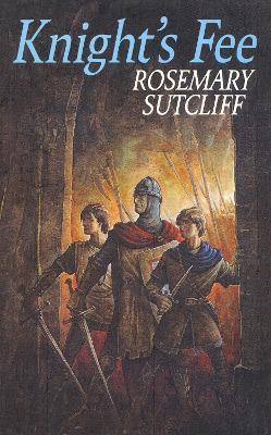 Knight's Fee - Sutcliff, Rosemary