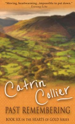 Past Remembering - Collier, Catrin