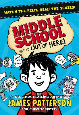 Middle School: Get Me Out of Here! - Patterson, James
