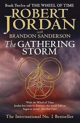The Gathering Storm - Jordan, Robert, and Sanderson, Brandon