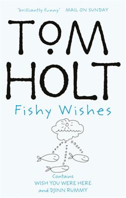 Fishy Wishes - Holt, Tom