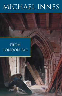 From London Far - Innes, Michael, and Stewart, John Innes Mackintosh