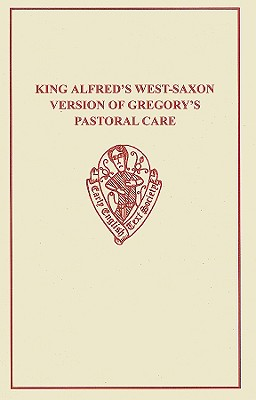 Pastoral Care: Pt. 1-2 - Gregory I, Pope, and Alfred, King of England (Translated by), and Sweet, Henry (Editor)