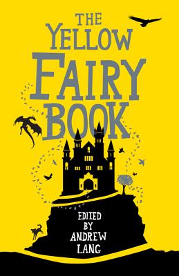 The Yellow Fairy Book - Lang, Andrew (Editor)