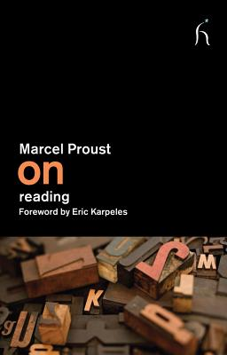 On Reading - Proust, Marcel, and Ruskin, John, and Searls, Damion (Translated by)