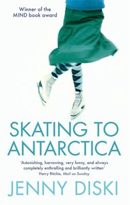 Skating to Antarctica - Diski, Jenny
