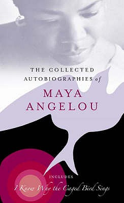 The Collected Autobiographies of Maya Angelou - Angelou, Maya