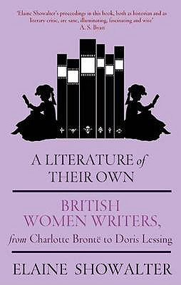 A Literature of Their Own: British Women Novelists from Bronte to Lessing - Showalter, Elaine
