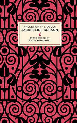 Valley of the Dolls - Susann, Jacqueline, and Burchill, Julie (Introduction by)