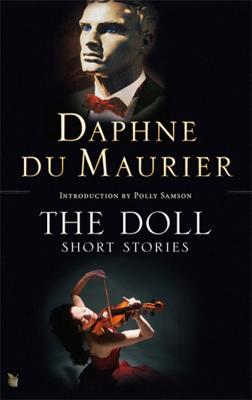 The Doll: Short Stories - Du Maurier, Daphne, and Samson, Polly (Introduction by)