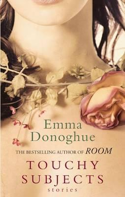 Touchy Subjects - Donoghue, Emma