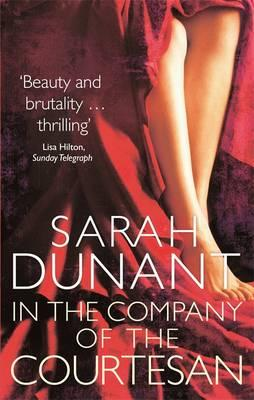 In the Company of the Courtesan - Dunant, Sarah