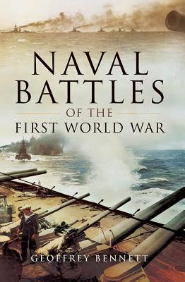 Naval Battles of the First World War - Bennett, Geoffrey