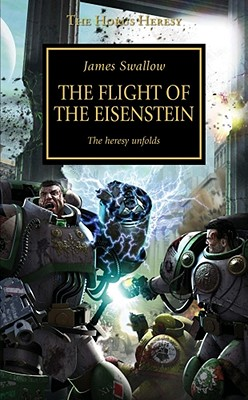 The Flight of the Eisenstein: The Heresy Unfolds - Swallow, James