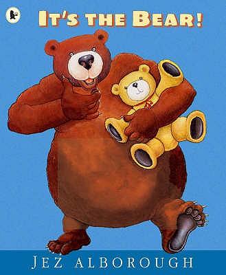 It's the Bear! - Alborough, Jez