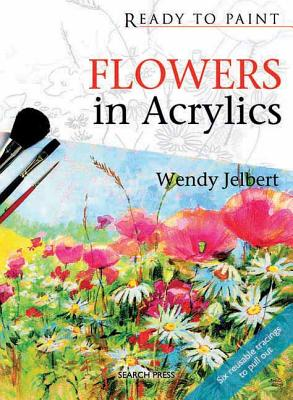 Flowers in Acrylics - Jelbert, Wendy