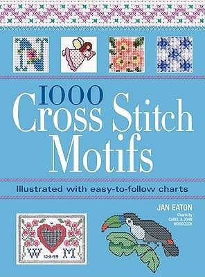1000 Cross Stitch Motifs - Eaton, Jan
