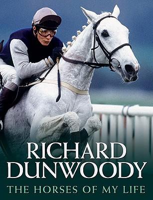 The Horses of My Life - Dunwoody, Richard
