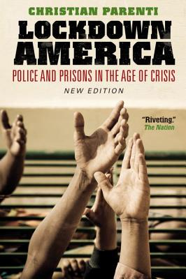 Lockdown America: Police and Prisons in the Age of Crisis - Parenti, Christian