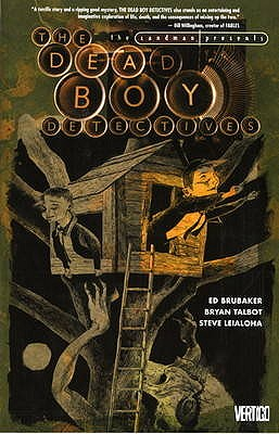 Sandman Presents: Dead Boy Detectives - Brubaker, Ed, and Talbot, Bryan, and Leialoha, Steve