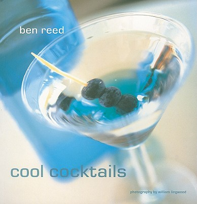 Cool Cocktails - Reed, Ben