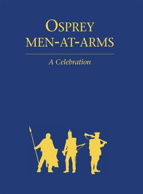 Osprey Men-At-Arms: A Celebration - Windrow, Martin (Editor)