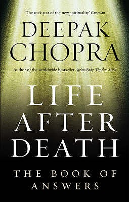 Life After Death: The Book of Answers - Chopra, Deepak