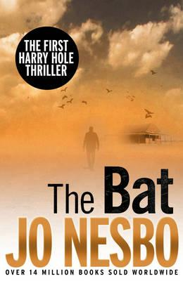 The Bat: A Harry Hole Thriller - Nesbo, Jo, and Bartlett, Don (Translated by)