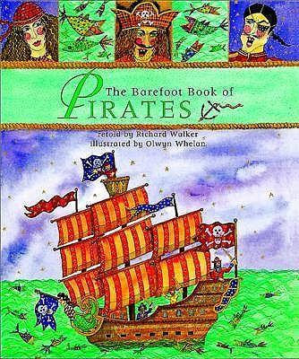 The Barefoot Book of Pirates - Walker, Richard