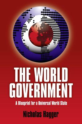 The World Government - Hagger, Nicholas