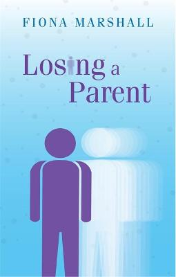 Losing a Parent - Marshall, Fiona