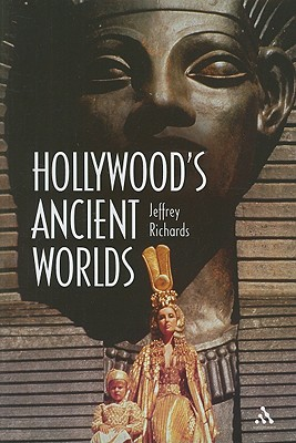 Hollywood's Ancient Worlds - Richards, Jeffrey, Professor