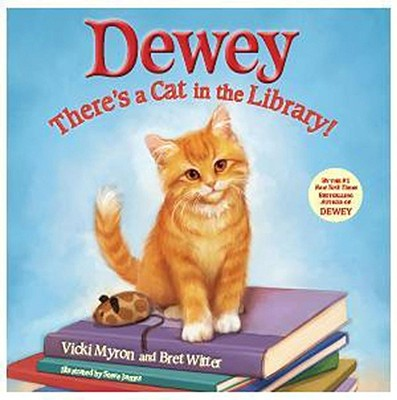 Dewey: There's a Cat in the Library! - Myron, Vicki, and Witter, Brett