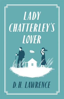 Lady Chatterley's Lover - Lawrence, D. H.