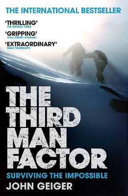 The Third Man Factor: Surviving the Impossible - Geiger, John, and Lam, Vincent (Foreword by)