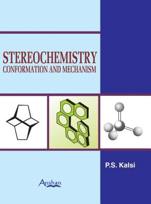 Stereochemistry: Conformation and Mechanism - Kalsi, P.S.