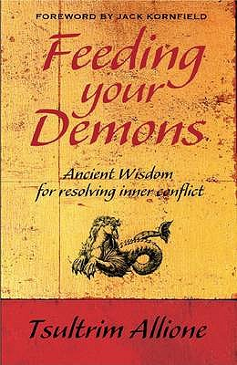 Feeding Your Demons: Ancient Wisdom for Resolving Inner Conflict - Allione, Tsultrim