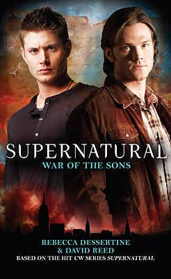 Supernatural: War of the Sons - Dessertine, Rebecca, and Reed, David