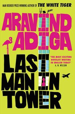 Last Man in Tower - Adiga, Aravind