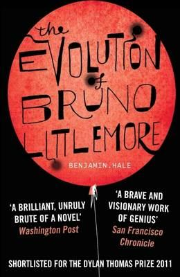 The Evolution of Bruno Littlemore - Hale, Benjamin