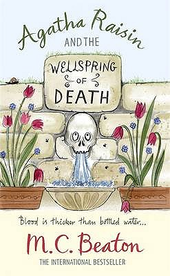 Agatha Raisin and the Wellspring of Death - Beaton, M. C.