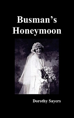 Busman's Honeymoon - Sayers, Dorothy