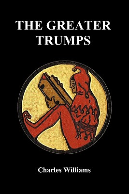 The Greater Trumps (Paperback) - Williams, Charles, PhD