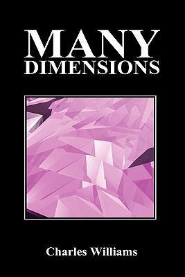 Many Dimensions - Williams, Charles, PhD