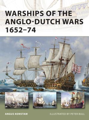 Warships of the Anglo-Dutch Wars 1652-74 - Konstam, Angus, Dr.